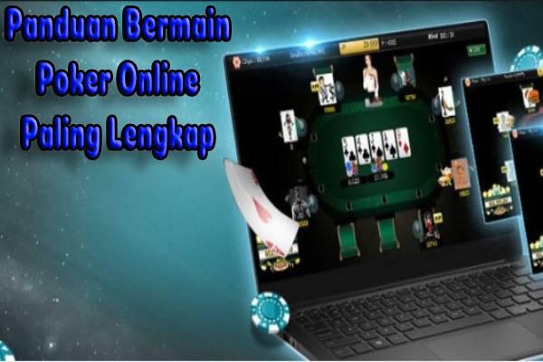 Panduan Bermain Poker Online Paling Lengkap